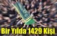 Bir Yılda 1429 Kişi